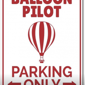 Balloon Pilot Parking Sign